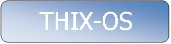 CLICK HERE TO VISIT THE THIX-OS PROJECT SITE